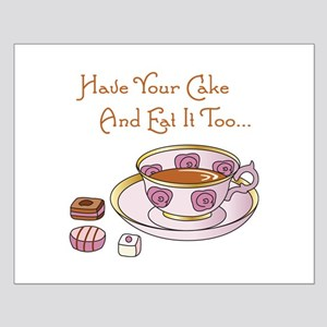 Have Your Cake And Eat It Too Posters