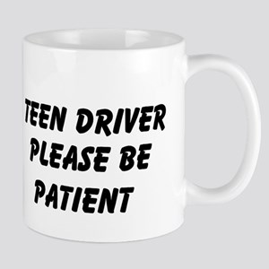 Teen Driver Please Be Patient Mug