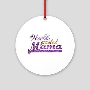 Worlds Greatest Mama Ornament (Round)