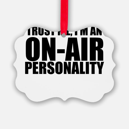 Trust Me, I'm An On-Air Personality Ornament