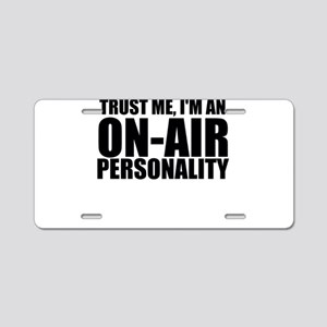 Trust Me, I'm An On-Air Personality Aluminum L