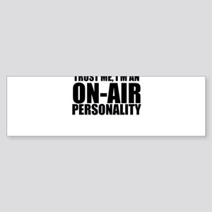 Trust Me, I'm An On-Air Personality Bumper Sti