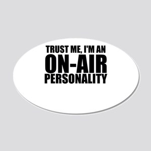 Trust Me, I'm An On-Air Personality Wall Decal