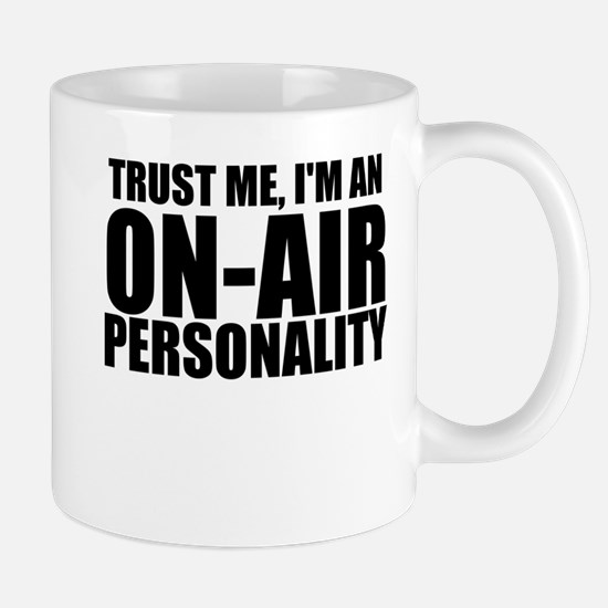 Trust Me, I'm An On-Air Personality Mugs