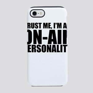 Trust Me, I'm An On-Air Personality iPhone 7 T