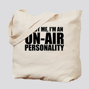 Trust Me, I'm An On-Air Personality Tote Bag