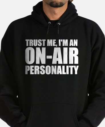 Trust Me, I'm An On-Air Personality Sweatshirt