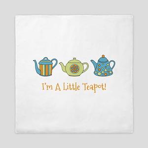 Im A Little Teapot Queen Duvet