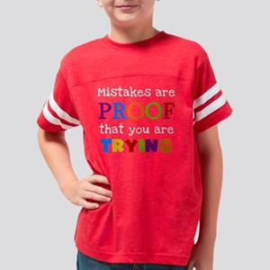 Mistakes Proof You Are Trying Youth Football Shirt