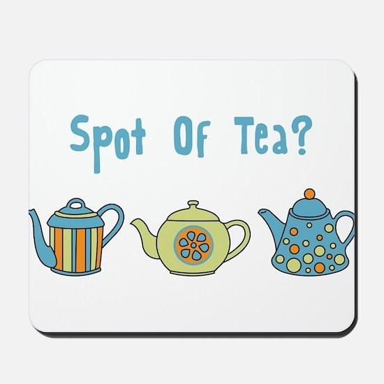 Spot Of Tea Mousepad