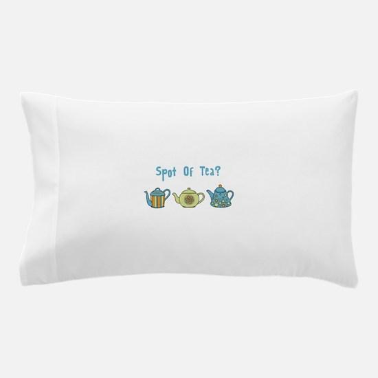 Spot Of Tea Pillow Case