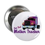 One Bad Mother Trucker Button