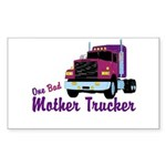 One Bad Mother Trucker Rectangle Sticker