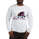 One Bad Mother Trucker Long Sleeve T-Shirt