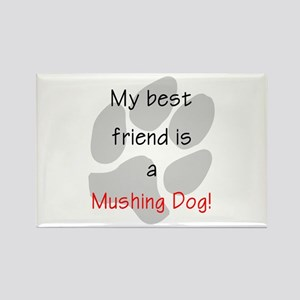 My best friend is a Mushing Dog Rectangle Magnet