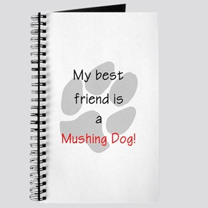 My best friend is a Mushing Dog Journal