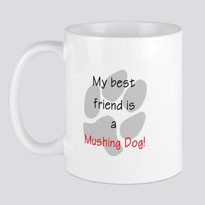 My best friend is a Mushing Dog Mug