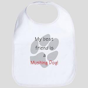 My best friend is a Mushing Dog Bib