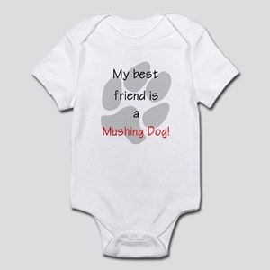 My best friend is a Mushing Dog Infant Bodysuit