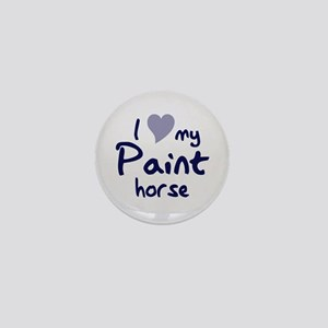 I love my Paint horse Mini Button