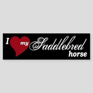 I love my Saddlebred horse Bumper Sticker