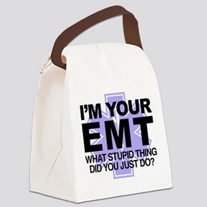 I'm Your EMT What Stupid Thing Di Canvas Lunch Bag