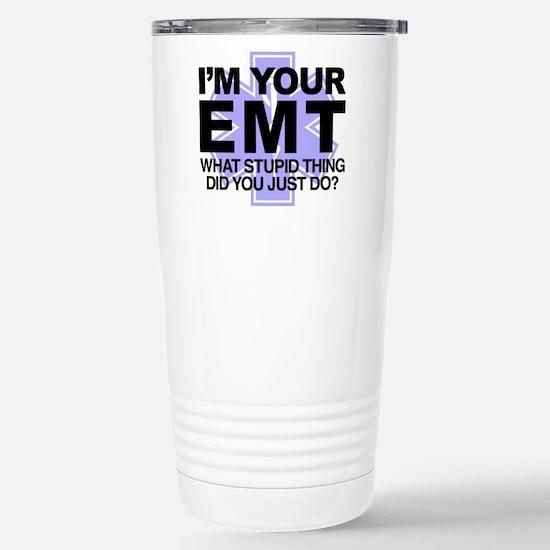 I'm Your EMT What Travel Mug