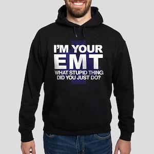I'm Your EMT What Stupid Thing Did Y Hoodie (dark)