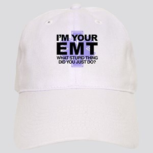 I'm Your EMT What Stupid Thing Did You Just Do Cap