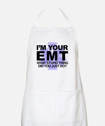 I'm Your EMT What Stupid Thing Did You Light Apron