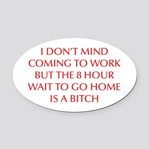 I-DONT-MIND-COMING-OPT-RED Oval Car Magnet
