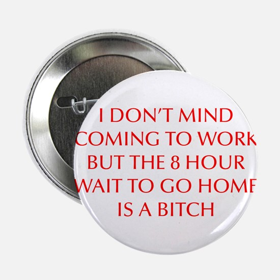 "I-DONT-MIND-COMING-OPT-RED 2.25"" Button"