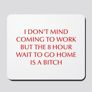 I-DONT-MIND-COMING-OPT-RED Mousepad
