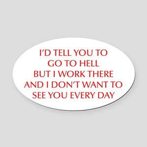 GO-TO-HELL-OPT-RED Oval Car Magnet