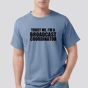 Trust Me, I'm A Broadcast Coordinator Mens Com