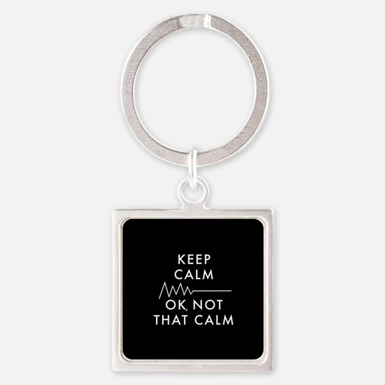 Keep Calm Okay Not That Calm Square Keychain