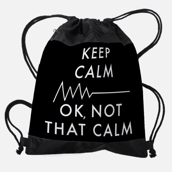 Keep Calm Okay Not That Calm Drawstring Bag