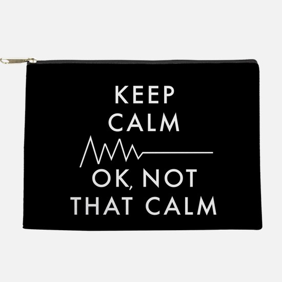 Keep Calm Okay Not That Calm Makeup Pouch