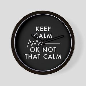 Keep Calm Okay Not That Calm Wall Clock
