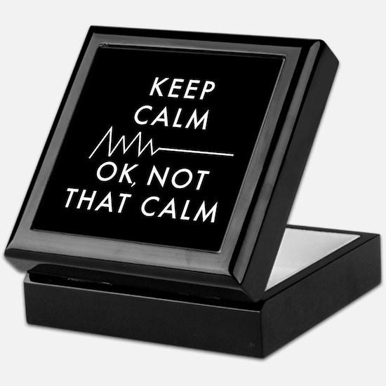 Keep Calm Okay Not That Calm Keepsake Box