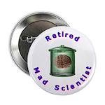 Retired Mad Scientist Button