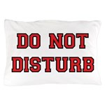 Do Not Disturb Pillow Case