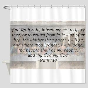 Ruth 1:16 Shower Curtain