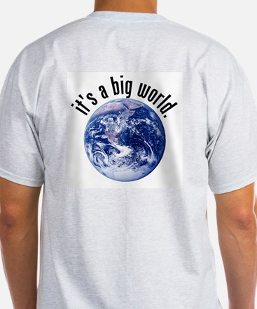 It's a Big World/Got GIS? Ash Grey T-Shirt