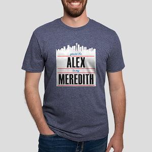 Alex to my Meredith Mens Tri-blend T-Shirt