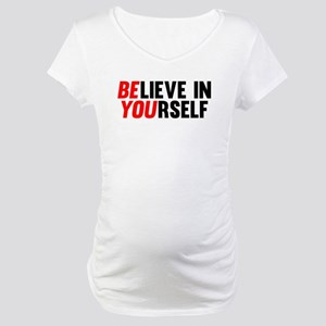 Believe in Yourself Maternity T-Shirt