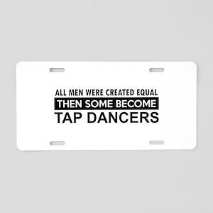 Tap Dance designs Aluminum License Plate