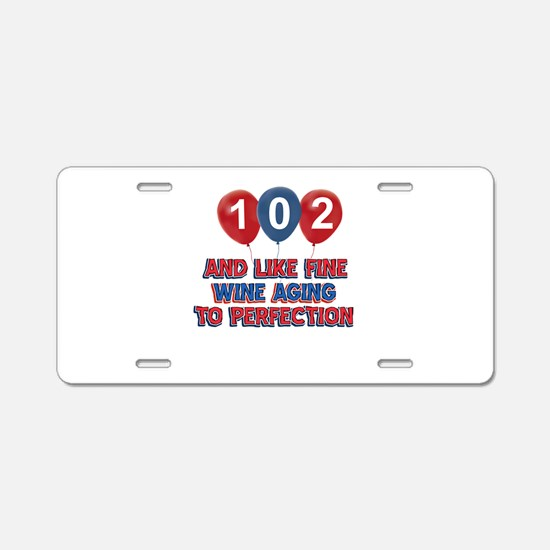 102nd birthday designs Aluminum License Plate