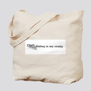 Riding is my sanity Tote Bag