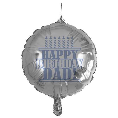 Happy Birthday Dad Mylar Balloon